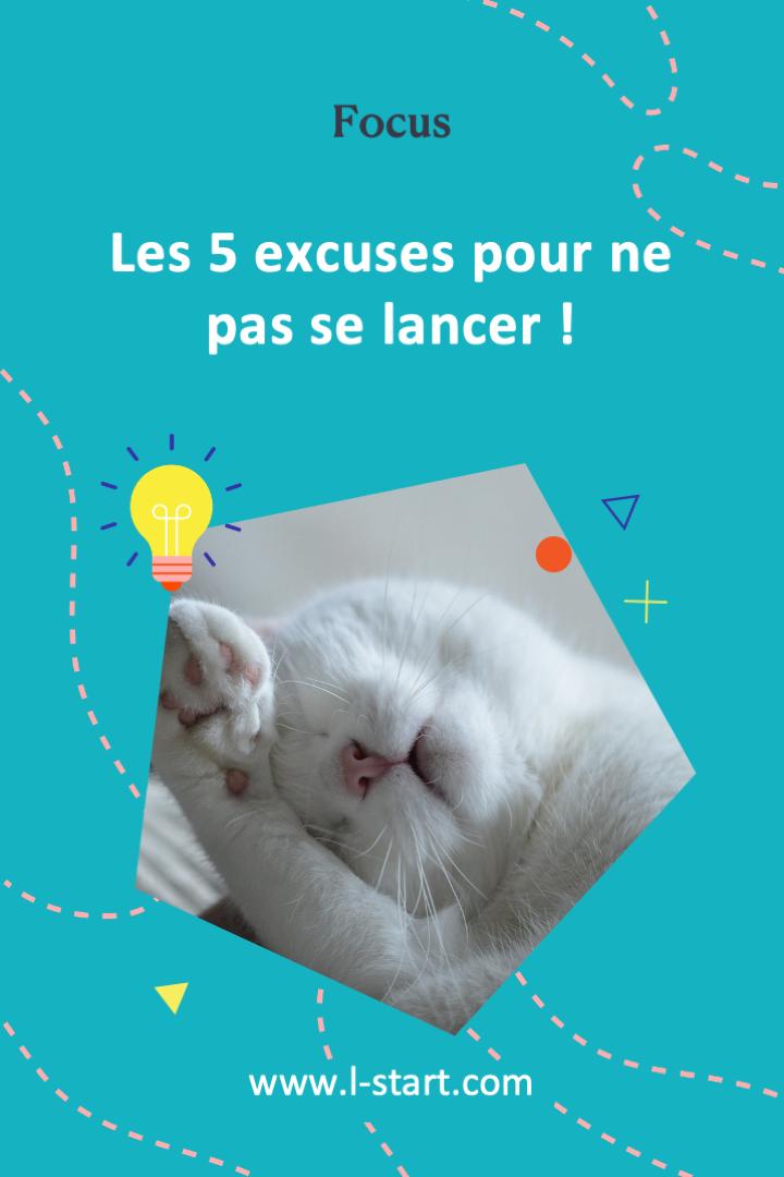 l-start-focus-13-les-5-excuses-pour-ne-pas-se-lancer