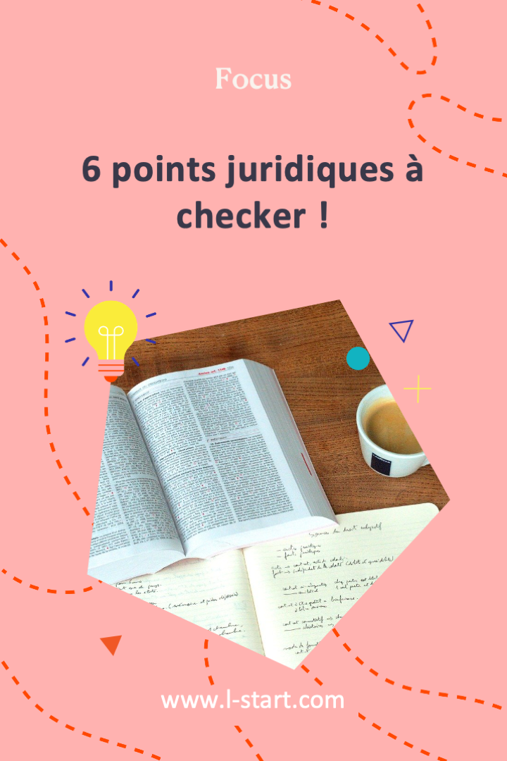 l-start-focus-3--6-points-juridiques-a-checker