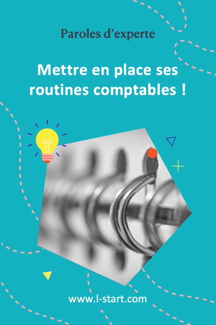 paroles-d-experte-3-mettre-en-place-ses-routines-comptables