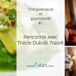 Rencontre avec Thècle Dubuis Traoré, Coach culinaire à domicile et Créatrice de HighThècleculinary