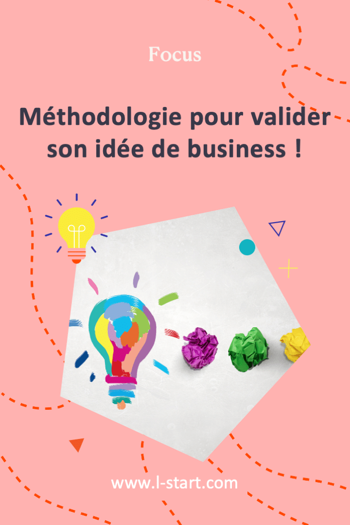 l-start-focus-34--methodologie-pour-valider-son-idee-de-business