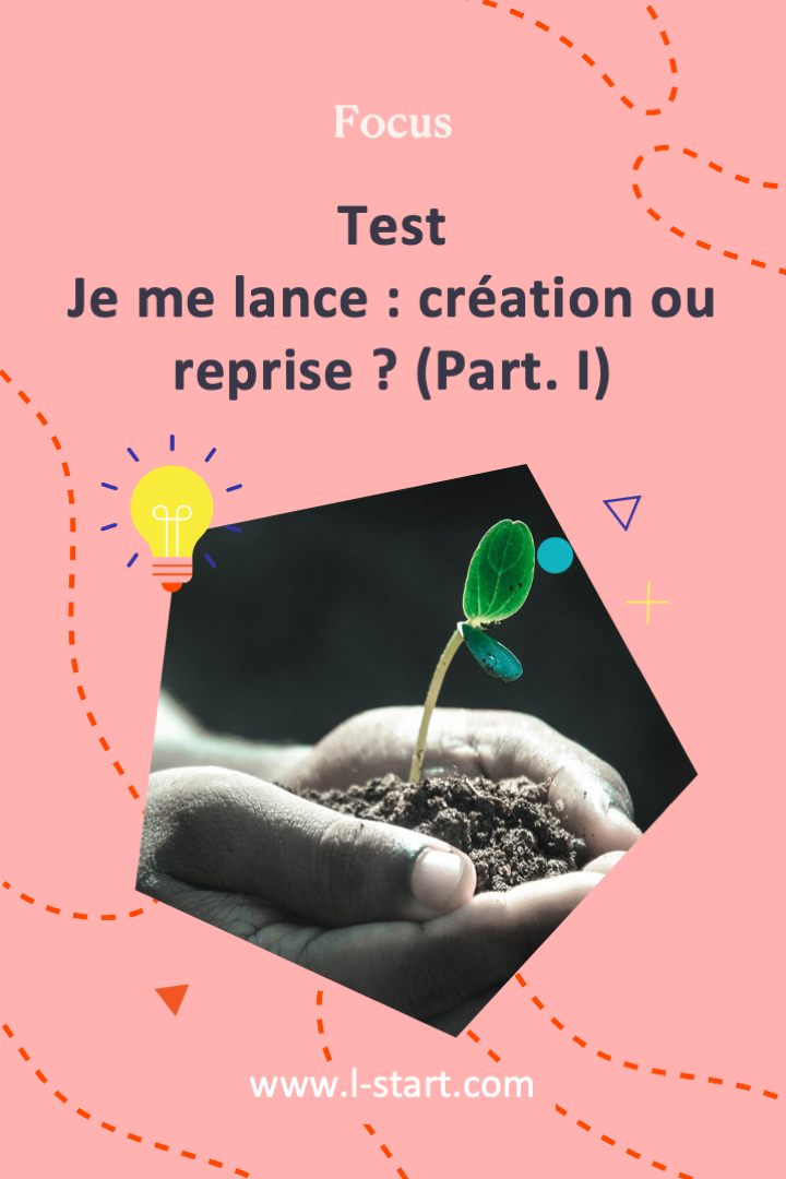 l-start-focus-37--test-creation-ou-reprise-part-i