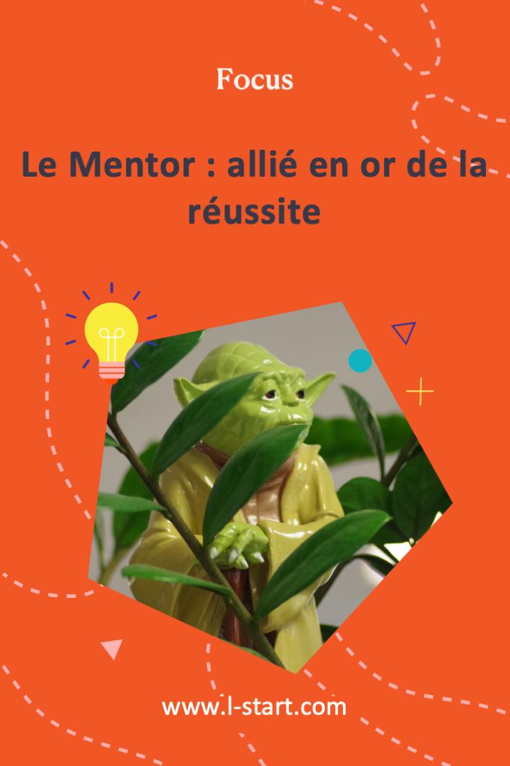 l-start-focus-39--le-mentor-allie-en-or-de-la-reussite