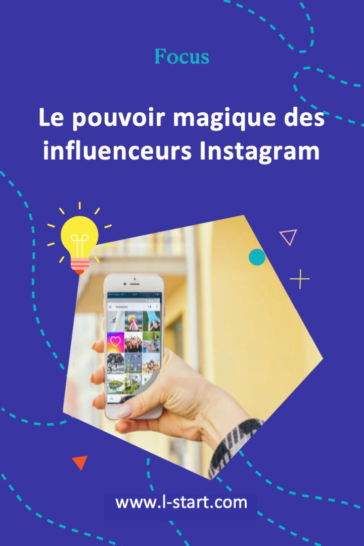 l-start-focus-54--le-pouvoir-magique-des-influenceurs-instagram