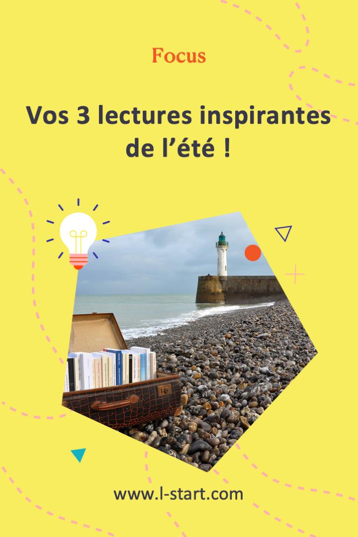 l-start-focus-56--3-lectures-inspirantes-pour-l_ete-et-le-reste-de-l_annee-2