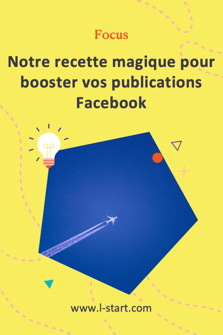 l-start-focus-49--nos-recette-magique-pour-booster-vos-publications-facebook-2