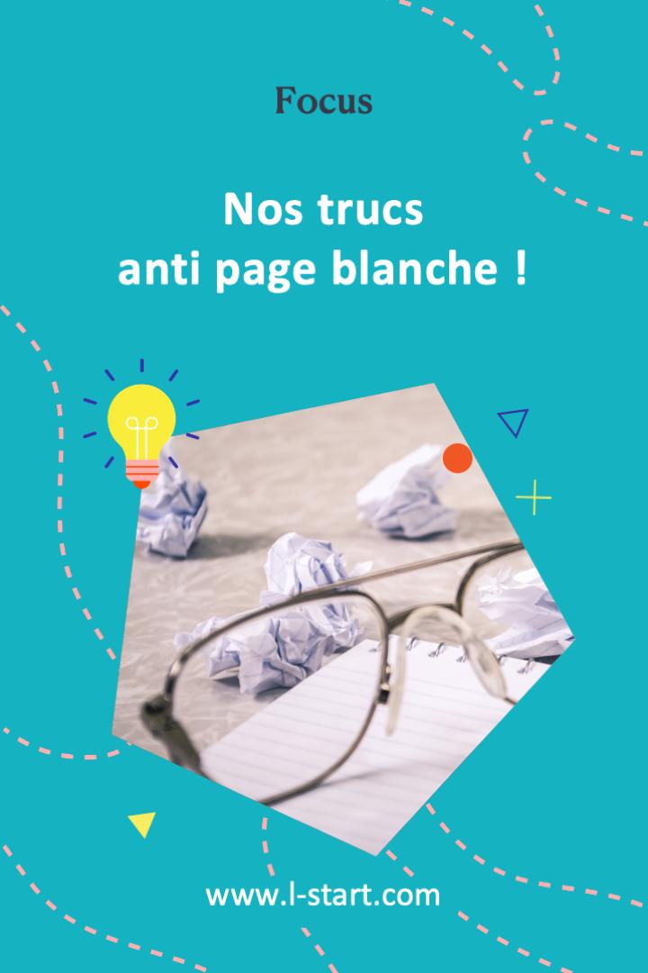 l-start-focus-60--nos-trucs-anti-page-blanche-2