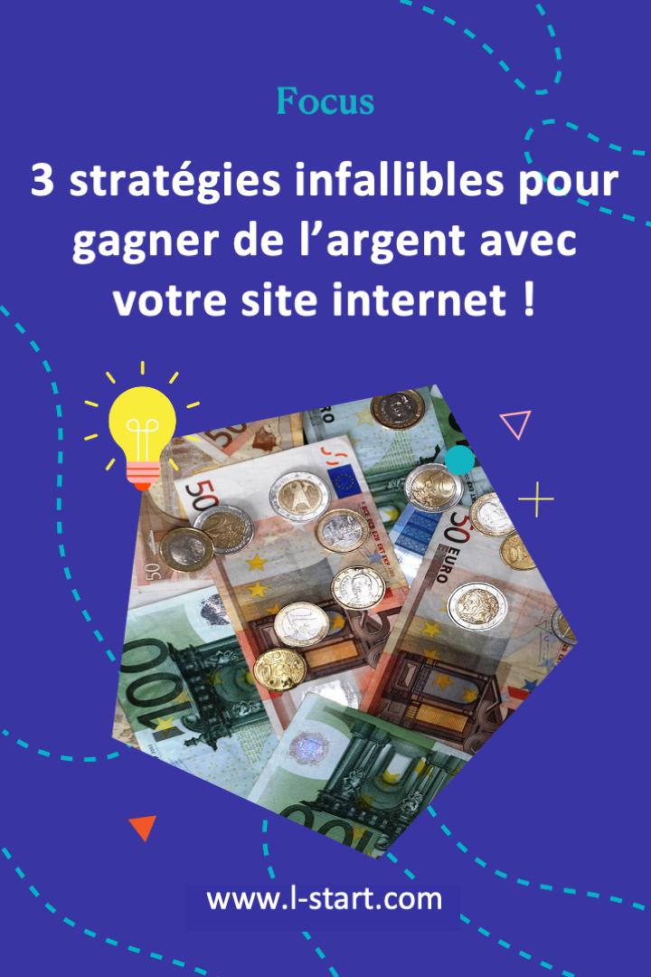 l-start-focus-65--3-strategies-infaillibles-pour-gagner-de-l_argent-avec-votre-site-internet