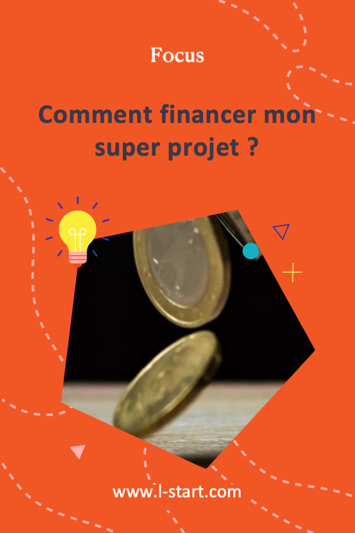 l-start-focus-68--comment-financer-mon-super-projet