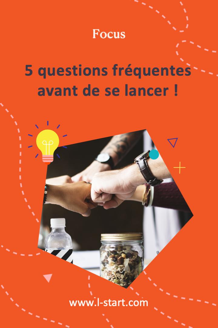 l-start-focus-74--5-questions-frequentes-avant-de-se-lancer