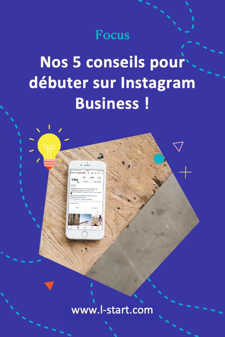 l-start-focus-83--nos-5-conseils-pour-debuter-sur-instagram-business-2