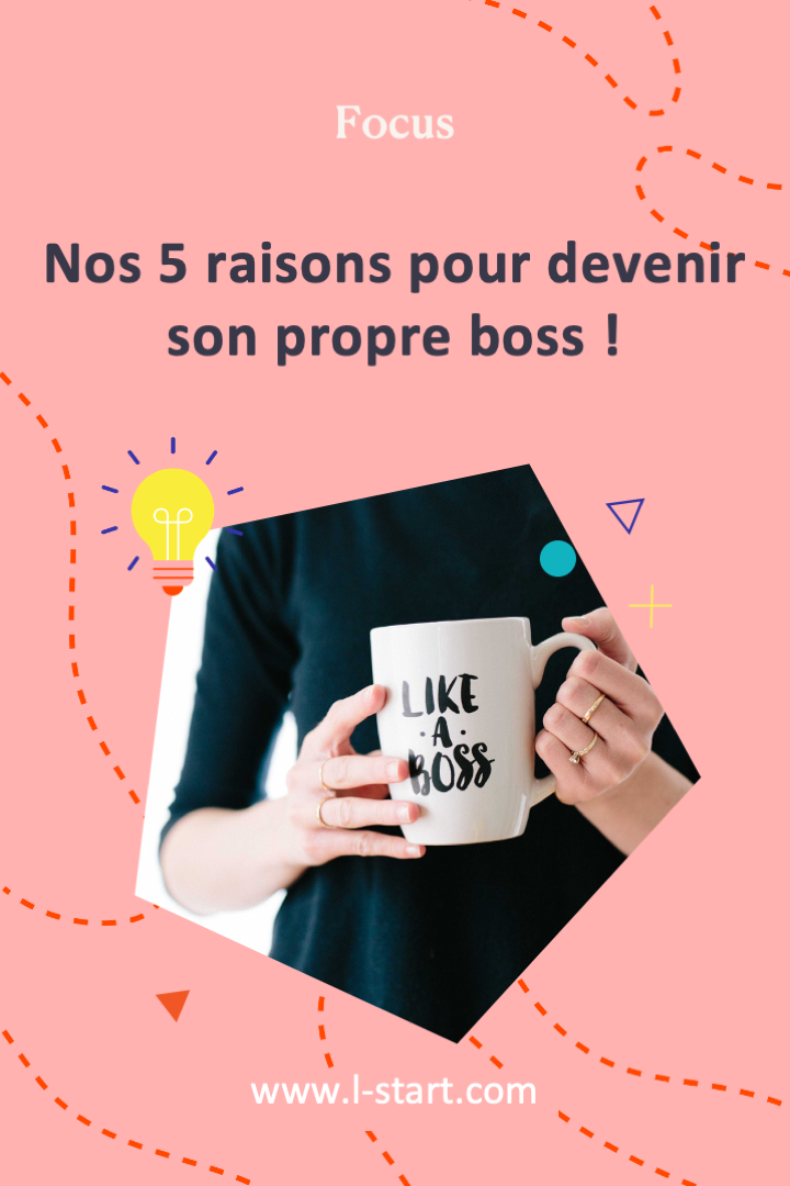 l-start-focus-87--nos-5-raisons-pour-devenir-son-propre-boss