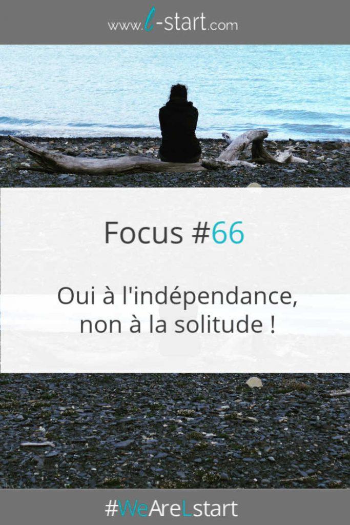 Oui a l'indépendance, non a la solitude par L-start Pinterest