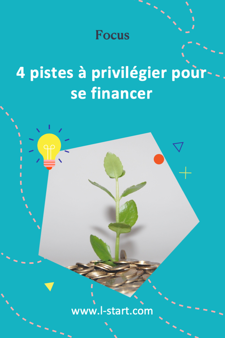 l-start-focus-107--4-pistes-a-privilegier-pour-se-financer