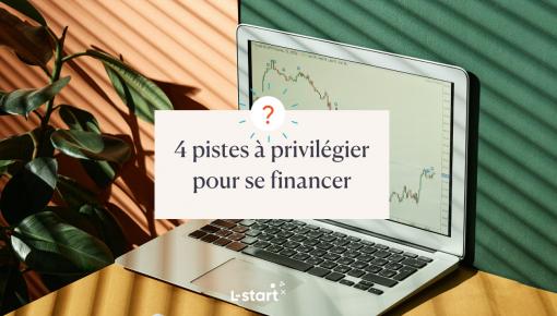 Focus - 4 pistes à privilégier pour se financer - blog l-start