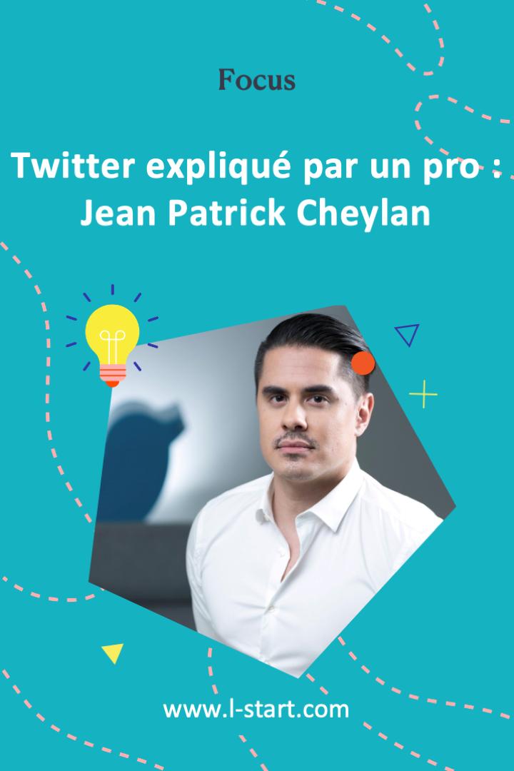 l-start-focus-30--twitter-explique-par-un-pro-jean-patrick-cheylan-2