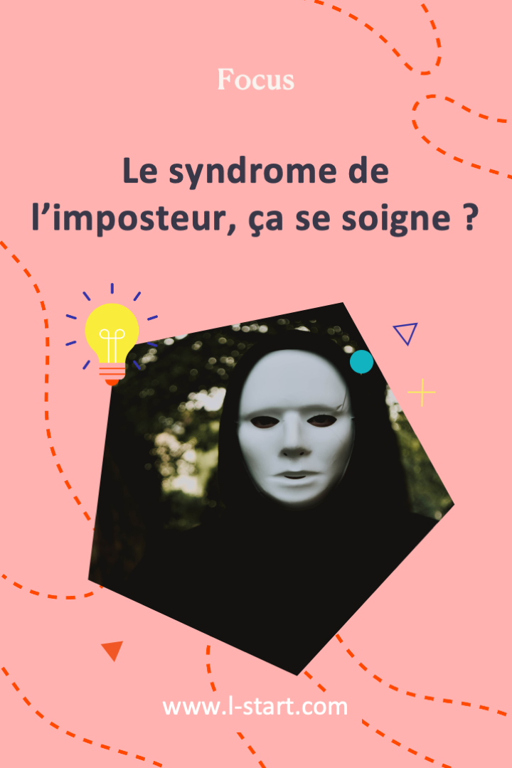 l-start-focus-67--le-syndrome-de-limposteur-ca-se-soigne
