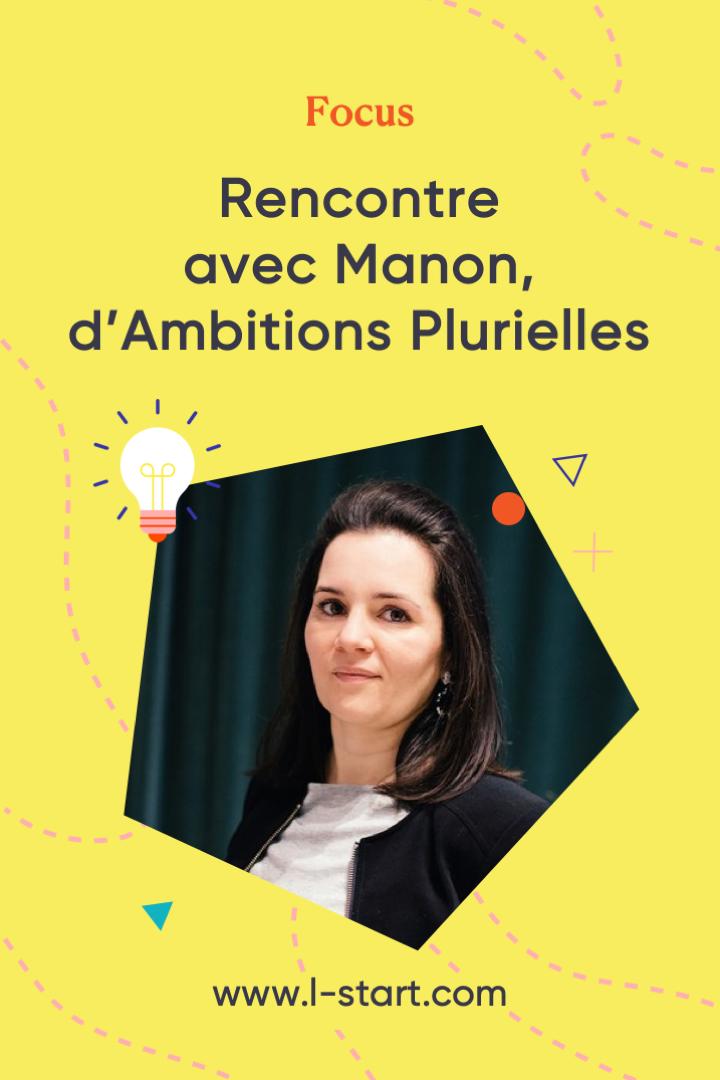focus124-rencontre-avec-manon d'ambitions plurielles by l-start Pinterest