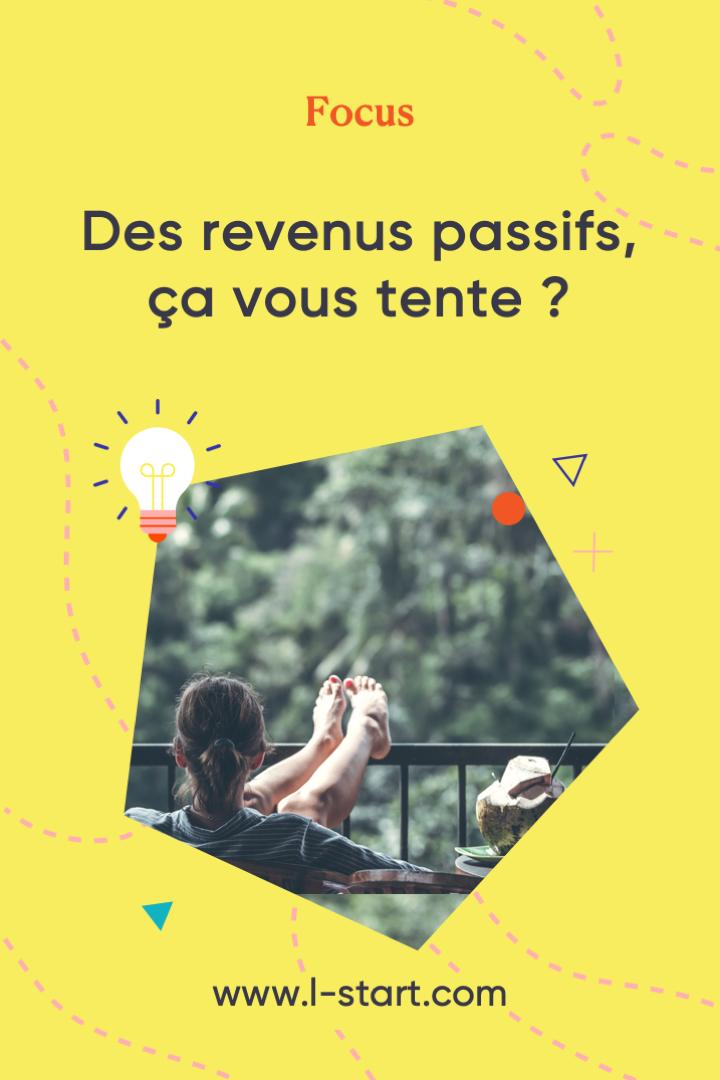 Focus 127 L-start - Comment mettre en place des revenus passifs Pinterest