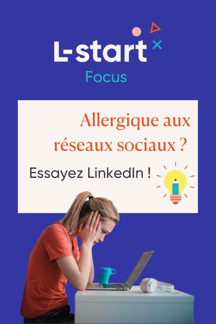 L-start Focus #142 – allergique aux reseaux sociaux, essayez LinkedIn