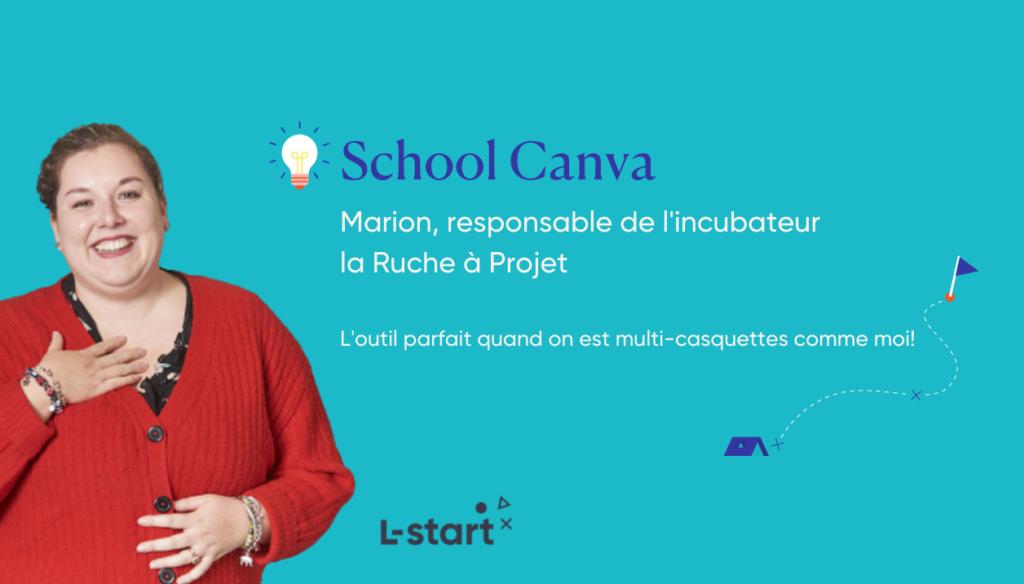 School Canva Marion, responsable de l'incubateur la Ruche à Projet Canva l outil pour les multicasquettes par l-start