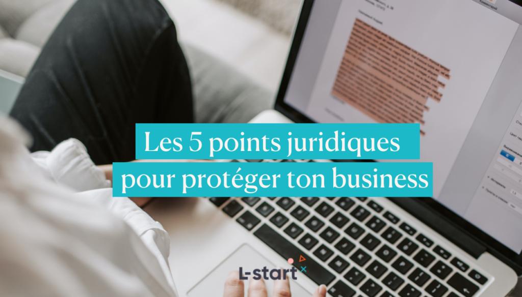 #Focus 162 5 points juridiques pour protéger votre business