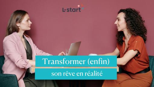 Focus L-start transformer son reve en realité